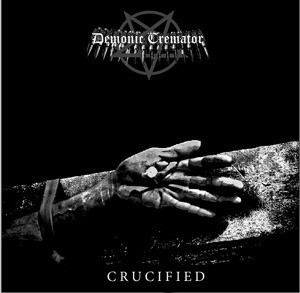 Demonic Cremator - Crucified