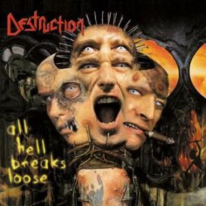Destruction - All Hell Breaks Loose