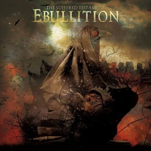 Ebullition - The Suffered Testament