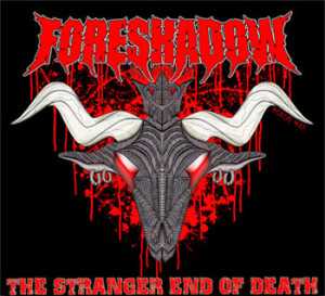 Foreshadow - The Stranger End Of Death