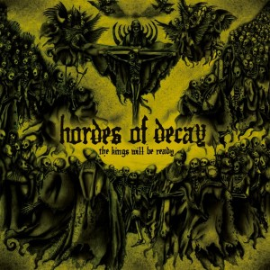hordes of decay- the kings will be ready