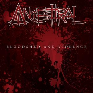 Ancesttral - Bloodshed and Violence