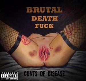 Brutal Death Fuck - Cunts of Disease