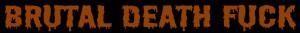 Brutal Death Fuck Logo