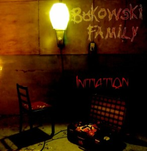Bukowski Family - Initiation