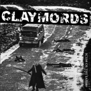 Claymords - Scum of the Earth