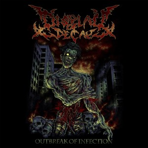 Display Of Decay - Outbreak of Infection