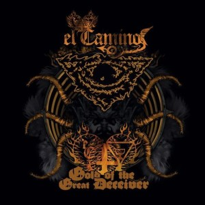ElCamino - Gold of the Great Deceiver