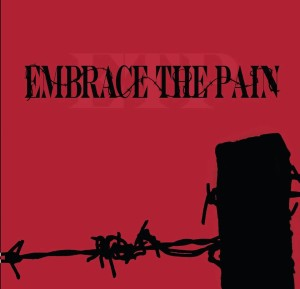 Embrace the Pain - Embrace the Pain