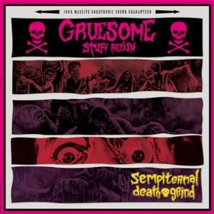 Gruesome Stuff Relish - Sempiternal Death Grind