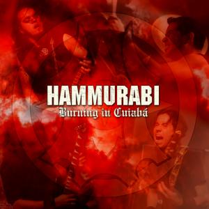 Hammurabi - Burning In Cuiaba