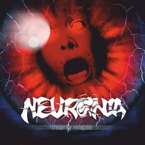Neuronia - Insanity Relapse