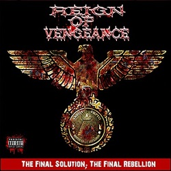 Reign of Vengeance - The Final Solution; The Final Rebellion
