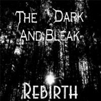 The Dark and The Bleak - Rebirth
