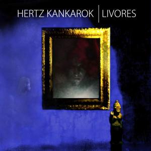 Hertz Kankarok - Livores [EP, 2015]_Cover