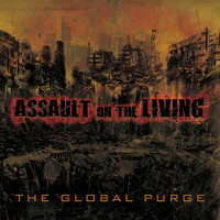 Assault on the Living - The Global Purge